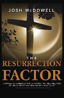 The Resurrection Factor: Compelling Evidence Which Proves the Resurrection of Jesus Christ (Paperback)