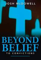 Beyond Belief to Convictions (Paperback)