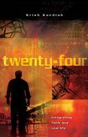 Twenty Four: Integrating Faith and Real Life (Paperback)