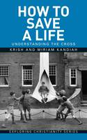 How to Save a Life: Understanding the Cross (Paperback)