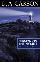 Carson Classics: Sermon on the Mount: An Exposition of Matthew 5-7 (Paperback)
