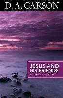 Carson Classics: Jesus and His Friends: An Exposition of Matthew 5-7 (Paperback)