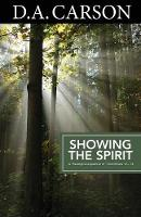 Carson Classics: Showing the Spirit: An Exposition of 1 Corinthians 12-14 (Paperback)