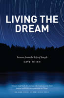 Living the Dream: Lessons from the Life of Joseph (Paperback)