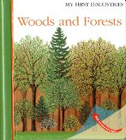 Woods and Forests - My First Discoveries (Hardback)