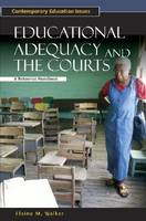 Educational Adequacy and the Courts: A Reference Handbook - Contemporary Education Issues (Hardback)
