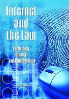 Internet and the Law: Technology, Society, and Compromises (Hardback)