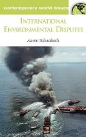 International Environmental Disputes: A Reference Handbook - Contemporary World Issues (Hardback)