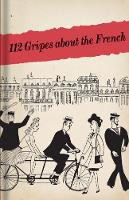 112 Gripes about the French (Hardback)