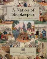A Nation of Shopkeepers: Trade Ephemera from 1654 to the 1860s in the John Johnson Collection (Paperback)