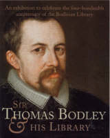 Sir Thomas Bodley and His Library (Paperback)