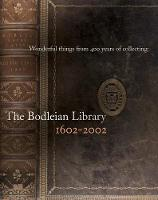 Wonderful Things from 400 Years of Collecting: The Bodleian Library 1602-2002 (Paperback)