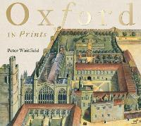 Oxford in Prints: 1675-1900 (Hardback)