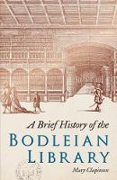 Brief History of the Bodleian Library, A (Paperback)