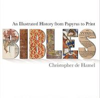 Bibles: An Illustrated History from Papyrus to Print (Paperback)