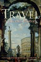 Travel: A Literary History (Hardback)