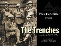 Postcards from the Trenches: Images from the First World War - Postcards from... (Hardback)
