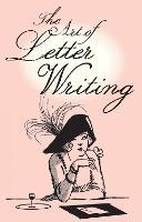 The Art of Letter Writing (Hardback)