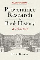 Provenance Research in Book History: A Handbook (Hardback)