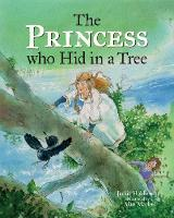 The Princess who Hid in a Tree: An Anglo-Saxon Story (Hardback)
