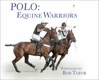 Polo: Equine Warriors (Hardback)
