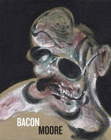 Bacon Moore: Flesh and Bone (Hardback)
