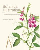 Botanical Illustratins from Chelsea Physic Garden (Hardback)