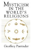Mysticism in the World's Religions (Paperback)