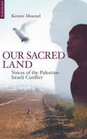 Our Sacred Land: Voices of the Palestine-Israeli Conflict (Paperback)
