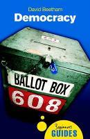 Democracy: A Beginner's Guide - Beginner's Guides (Paperback)