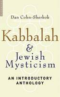 Kabbalah and Jewish Mysticism: An Introductory Anthology (Paperback)