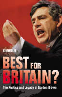 Best for Britain?: The Politics and Legacy of Gordon Brown (Hardback)