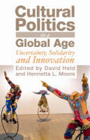 Cultural Politics in a Global Age: Uncertainty, Solidarity, and Innovation (Hardback)