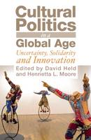 Cultural Politics in a Global Age: Uncertainty, Solidarity, and Innovation (Paperback)