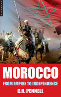 Morocco: From Empire to Independence (Paperback)