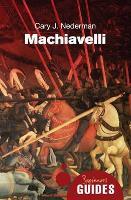 Machiavelli: A Beginner's Guide - Beginner's Guides (Paperback)