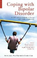 Coping with Bipolar Disorder: A CBT-Informed Guide to Living with Manic Depression (Paperback)