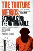 The Torture Memos: Rationalizing the Unthinkable (Paperback)