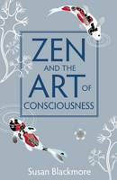 Zen and the Art of Consciousness (Paperback)