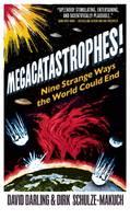 Megacatastrophes!: Nine Strange Ways the World Could End (Paperback)