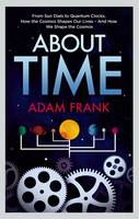 About Time: From Sun Dials to Quantum Clocks, How the Cosmos Shapes Our Lives (Paperback)