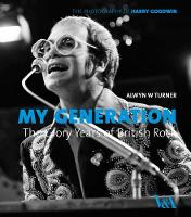 My Generation: the Glory Years of British Rock: Photographs by Harry Goodwin (Hardback)