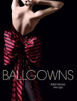 Ballgowns: British Glamour since 1950 (Paperback)