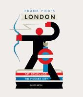 Frank Pick's London: Art, Design and the Modern City (Hardback)