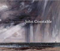 John Constable: The Making of a Master (Hardback)