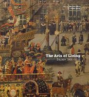 The Arts of Living: Europe 1600-1815 (Hardback)