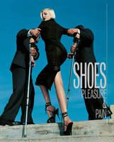 Shoes: Pleasure and Pain (Hardback)