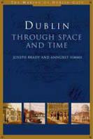 Dublin: Through Space and Time (Hardback)