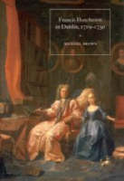 Francis Hutcheson in Dublin, 1719-1730: The Crucible of His Thought (Hardback)