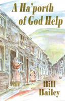 A Ha'porth of God Help (Hardback)